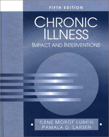 Chronic Illness: Impact and Interventions (Jones and: Pamala D. Larsen,