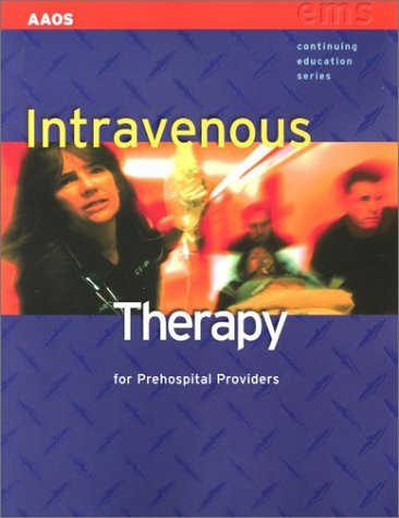 9780763715793: Intravenous Therapy For Prehospital Providers (EMS Continuing Education)