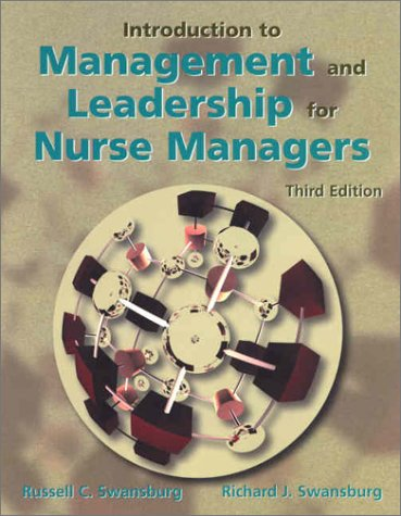 Introduction to Management and Leadership for Nurse: Russell C. Swansburg,