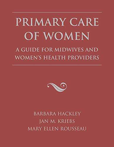 Primary Care of Women: A Guide for: Barbara Hackley, Jan