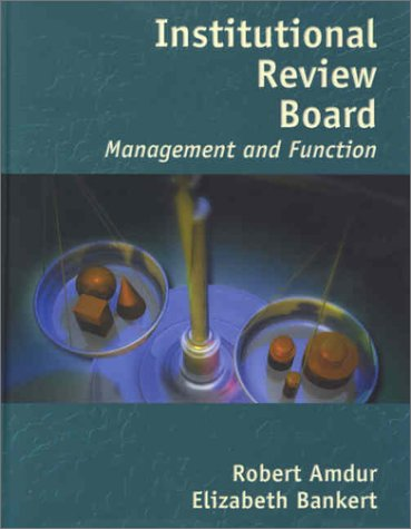 Institutional Review Board: Management and Function: Bankert, Elizabeth A.,