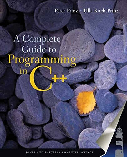 9780763718176: A Complete Guide to Programming in C++