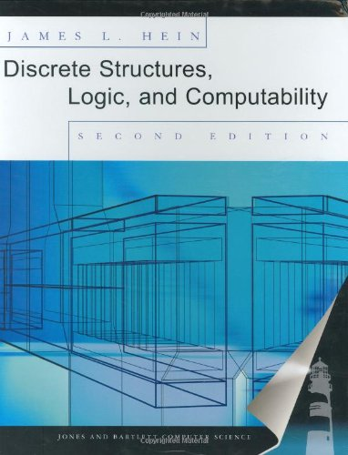 9780763718435: Discrete Structures, Logic, and Computability, Second Edition (Jones & Bartlett Computer Science)