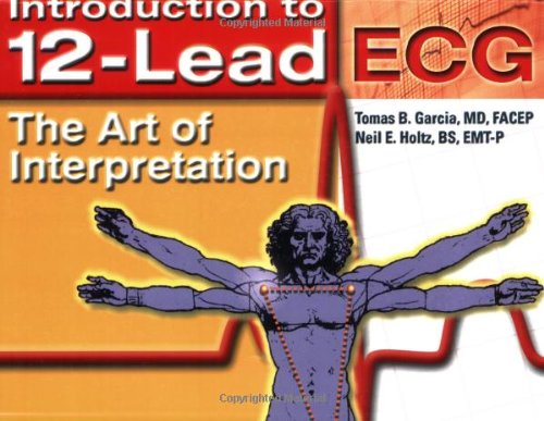 9780763719616: Introduction To 12-Lead ECG: The Art Of Interpretation (Garcia, Introduction to 12-Lead ECG)