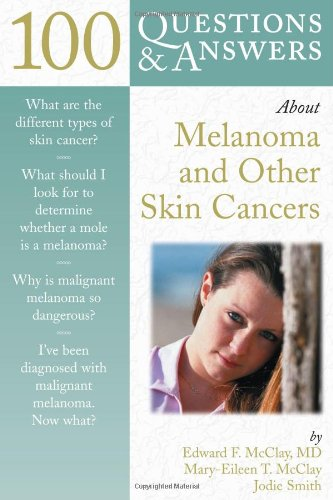 9780763720360: 100 Questions & Answers about Melanoma & Other Skin Cancers