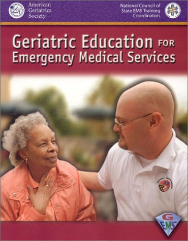 9780763720865: Geriatric Education for Emergency Medical Services