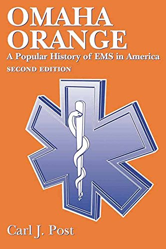 9780763721381: Omaha Orange: A Popular History Of EMS In America