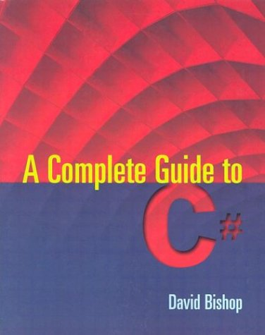 9780763722494: A Complete Guide to C#