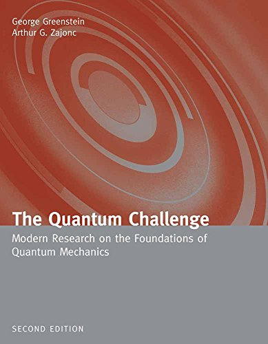 9780763724702: The Quantum Challenge: Modern Research on the Foundations of Quantum Mechanics (Physics and Astronomy (Hardcover))