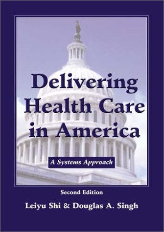 9780763724931: Delivering Health Care in America: Systems Approach