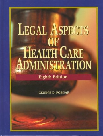 9780763724948: Legal Aspects of Health Administration, 8th Edition