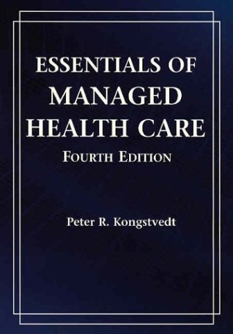 9780763724962: Essentials of Managed Health Care, Fourth Edition