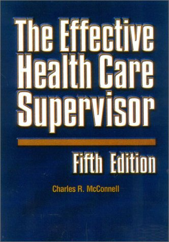9780763724979: The Effective Health Care Supervisor, 5th Edition