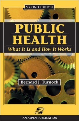 9780763724993: Public Health: What It Is and How It Works, Second Edition
