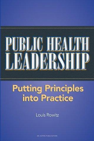 9780763725013: Public Health Leadership: Putting Principles into Practice