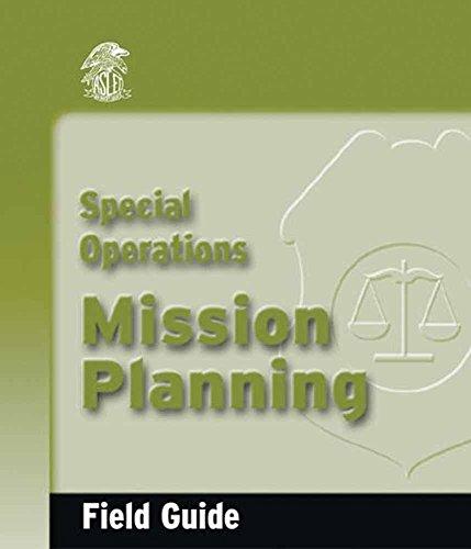 Special Operations Mission Planning Field Guide: Krebs, Dennis