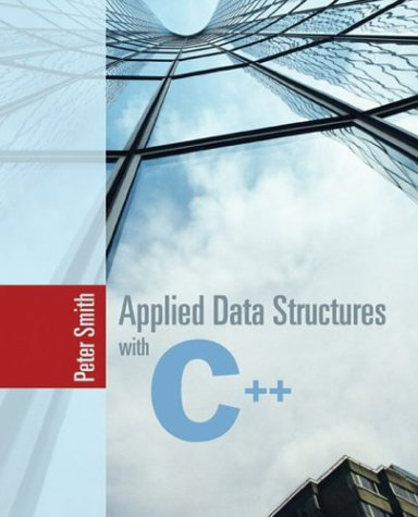 9780763725624: Applied Data Structures with C++