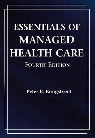 9780763725792: Essentials of Managed Health Care with Study Guide, Fourth Edition (Essentials of Managed Care)