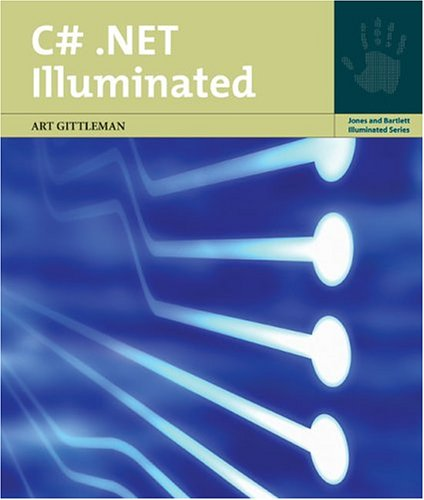 9780763725938: C#.NET Illuminated (Jones and Bartlett Illuminated (Paperback))