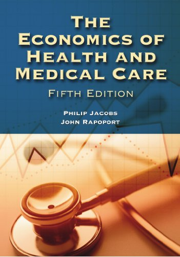 9780763725952: The Economics of Health and Medical Care