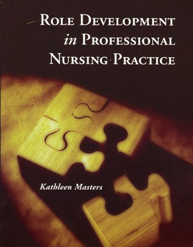 9780763726034: Role Development in Professional Nursing Practice