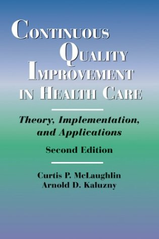 9780763726294: Continuous Quality Improvement in Health Care: Theory, Implementation, and Applications