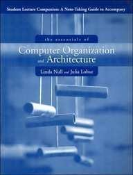 9780763726355 The Essentials Of Computer Organization And Architecture Student Lecture Companion A Note Taking Guide Abebooks Null Linda 0763726354