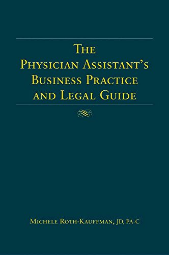 9780763726744: The Physician Assistant's Business Practice and Legal Guide