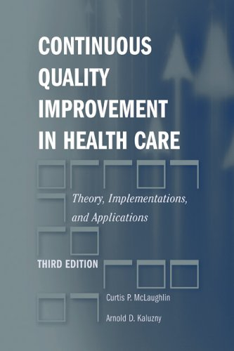 9780763727123: Continuous Quality Improvement in Health Care: Theory, Implementations, and Applications
