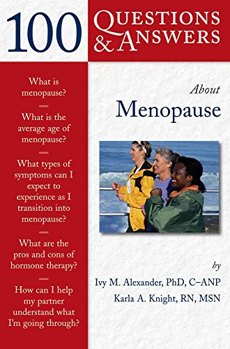 About Menopause (100 Questions and Answers): Ivy M. Alexander,Karla A. Knight