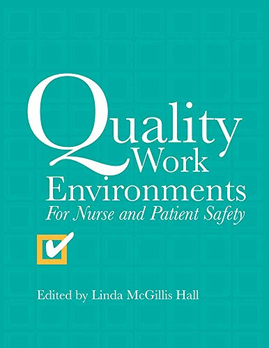 9780763728809: Quality Work Environments for Nurse and Patient Safety