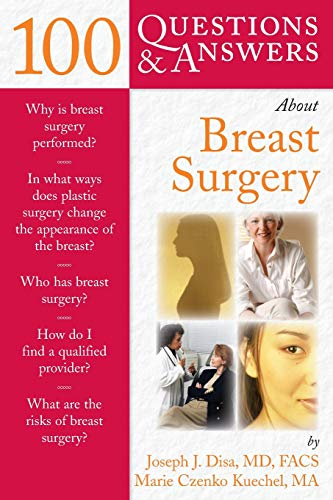 100 Questions and Answers about Breast Surgery: Joseph J. Disa; Marie Czenko Kuechel