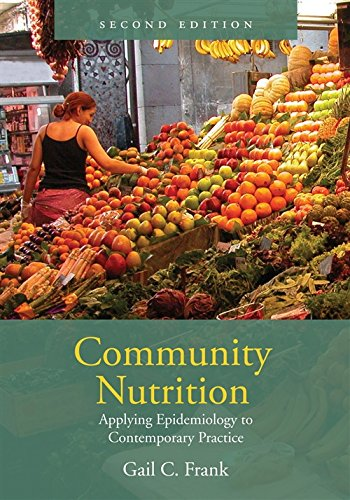 9780763730628: Community Nutrition: Applying Epidemiology to Contemporary Practice