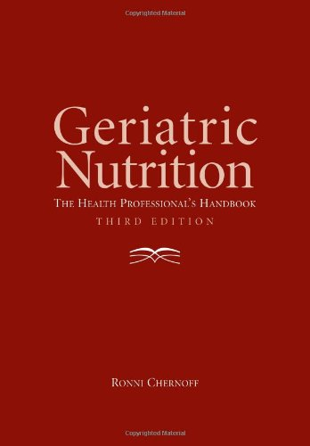 Geriatric Nutrition: The Health Professional's Handbook: Chernoff, Ronni