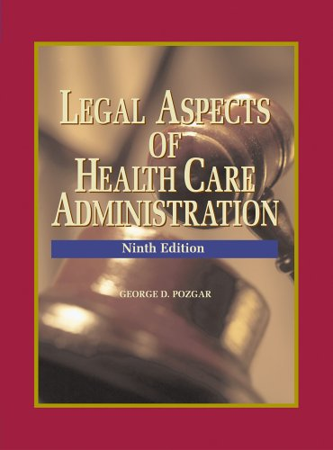 9780763731823: Legal Aspects of Health Care Administration, Ninth Edition