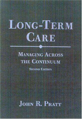 9780763731861 Long Term Care Managing Across The Continuum