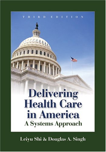 9780763731991: Delivering Health Care in Ame Pb: A Systems Approach
