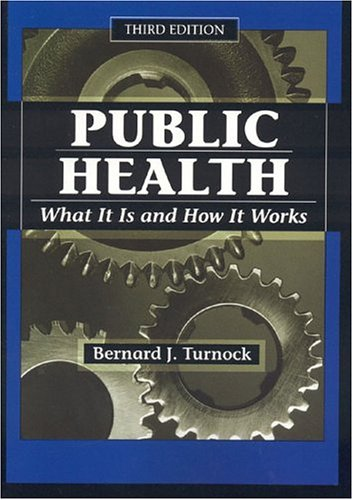 9780763732158: Public Health, Third Edition: What It Is and How It Works