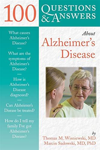 100 Questions & Answers About Alzheimer's Disease: Wisniewski, Thomas M., Sadowski, Marcin