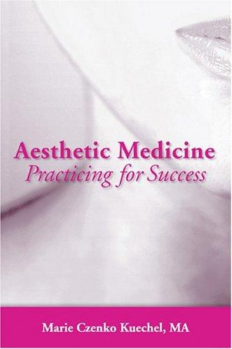 9780763732660: Aesthetic Medicine: Practicing for Success