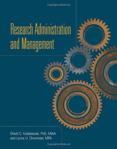 Research Administration And Management: Elliott C. Kulakowski; Lynne U. Chronister