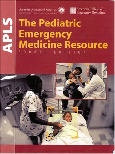 9780763733162: APLS: The Pediatric Emergency Medicine Resource, Fourth Edition (American Academy of Pediatrics)