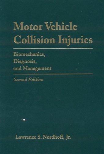 9780763733353: Motor Vehicle Collision Injuries: Biomechanics, Diagnosis, And Management
