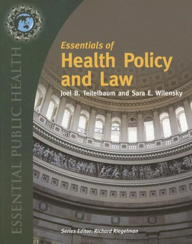 Essentials of Health Law and Policy: Joel B. Teitelbaum,