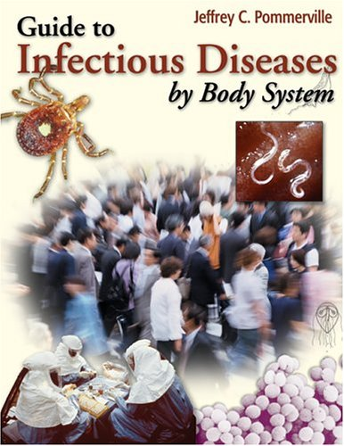 9780763734817: A Guide to Infectious Diseases by Body Systems