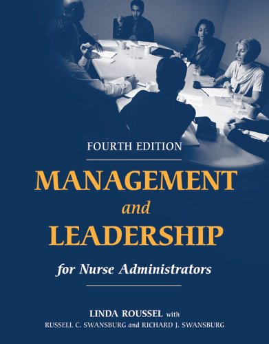 Management And Leadership For Nurse Administrators: Linda Roussel, Russell
