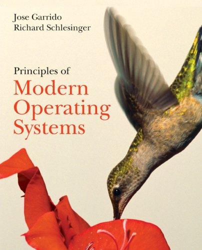 Principles of Modern Operating Systems: Jose M. Garrido,