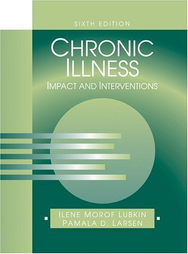 9780763735944: Chronic Illness: Impact and Interventions (Jones and Bartlett Series in Nursing)
