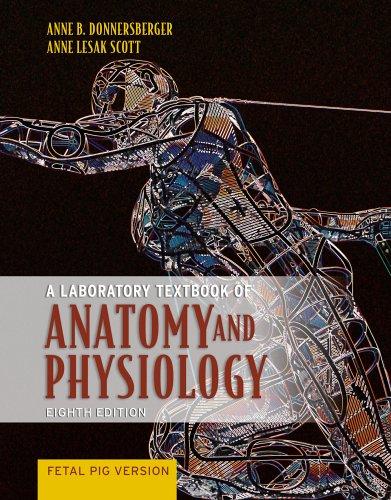 A Laboratory Textbook of Anatomy and Physiology: Lesak Scott, Anne
