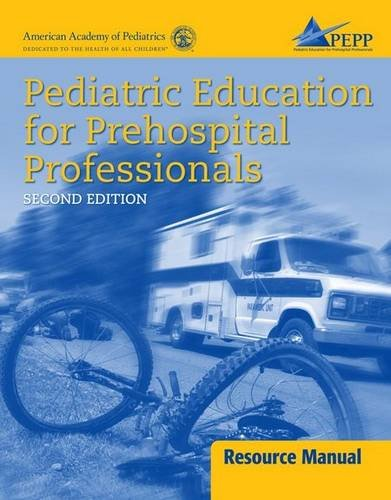Pediatric Education For Prehospital Professionals Instructor'S Resource Manual